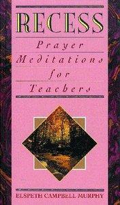 Recess Prayer Meditation For Teachers