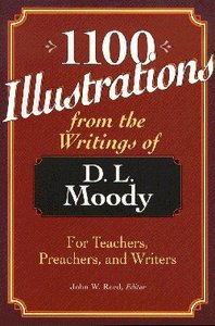 1100 Illustrations From the Writings of Dl Moody