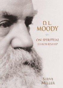Dl Moody on Spiritual Leadership