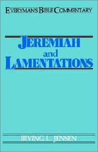Jeremiah and Lamentations (Everymans Bible Commentary Series)