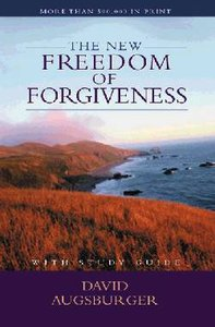 The New Freedom of Forgiveness (With Study Guide)