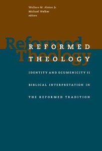 Rtie #02: Biblical Interpretation in the Reformed Tradition (Reformed Theology - Identity And Ecumenicity)