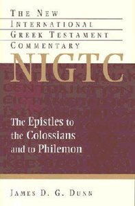 Epistles to the Colossians and to Philemon (New International Greek Testament Commentary Series)