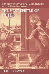 The First Epistle of Peter (New International Commentary On The New Testament Series)