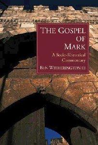 The Gospel of Mark: Socio-Rhetorical Commentary
