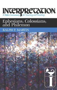 Ephesians, Colossians, and Philemon (Interpretation Bible Commentaries Series)