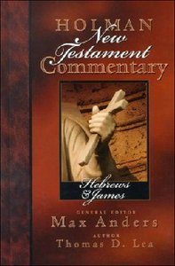 Hebrews, James (#10 in Holman New Testament Commentary Series)