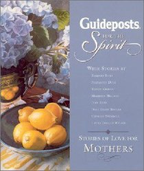 Guideposts For the Spirit: Stories of Faith For Mothers