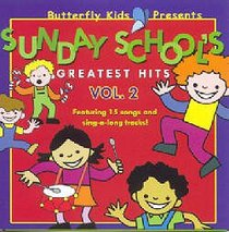 Sunday Schools Greatest Hits Vol.2 (Butterfly Kids Presents Series)