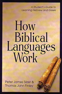 How Biblical Languages Work