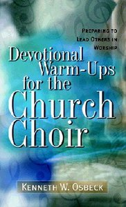 Devotional Warm-Ups For the Church Choir