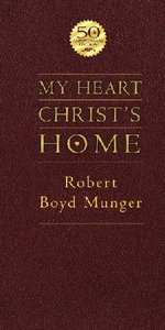 My Heart, Christs Home (50th Anniversary Edition)