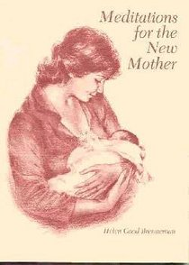 Meditations For the New Mother