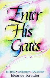 Enter His Gates: Fitting Worship Together