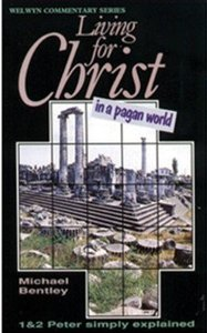 Living For Christ in a Pagan World (1&2 Peter) (Welwyn Commentary Series)