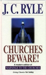 Churches Beware: A Modern Edition of Warnings to the Churches