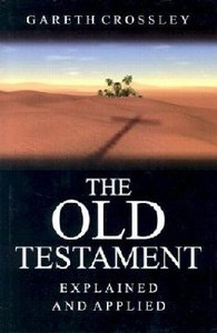 The Old Testament Explained and Applied