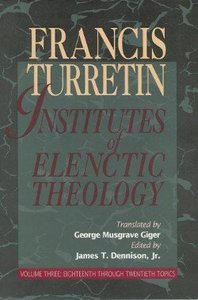 Institutes of Elenctic Theology (3 Vol Set)