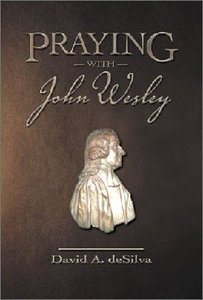 Praying With John Wesley
