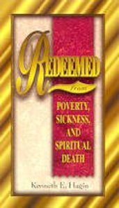 Redeemed From Poverty, Sickness and Spiritual Death