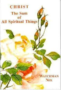 Christ, the Sum of All Spiritual Things