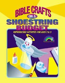 Bible Crafts on a Shoestring Budget: Ages 2&3 (Reproducible)