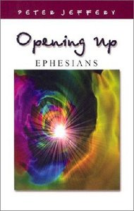 Ephesians (Opening Up Series)