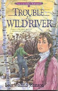 Trouble At Wild River (#05 in Northwoods Series)