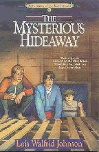 The Mysterious Hideaway (#06 in Northwoods Series)