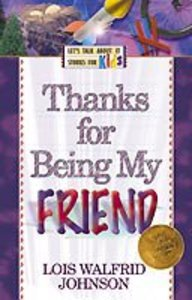Thanks For Being My Friend! (Lets Talk About It Stories For Kids Series)
