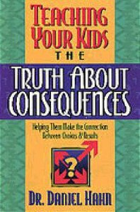Teaching Your Kids the Truth About Consequences