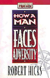 Lifeskills For Men: How a Man Faces Adversity