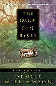 The Dark Sun Rises (#01 in Roots Of Faith Series)