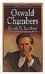 Men of Faith: Oswald Chambers