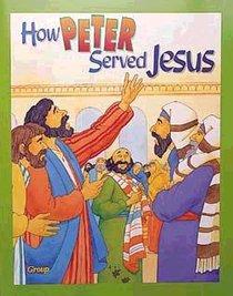 How Peter Served Jesus (Bible Big Book Series)