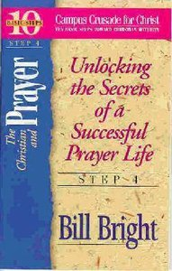 The Christian and Prayer (#04 in 10 Basic Steps Series)