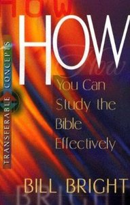 How You Can Study the Bible Effectively (Transferable Concepts Series)