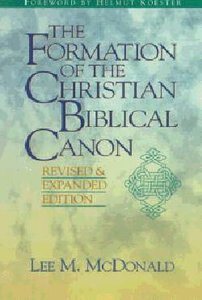 The Formation of the Christian Biblical Canon