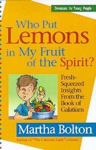 Who Put Lemons in My Fruit of the Spirit?