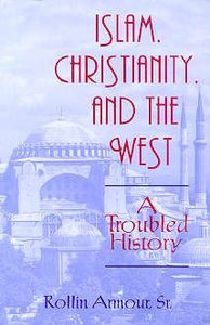 Islam Christianity and the West