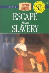 Escape From Slavery (#16 in American Adventure Series)