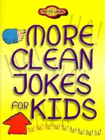 More Clean Jokes For Kids (Young Readers Series)