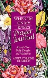 When Im on My Knees (Prayer Journal)
