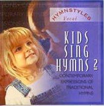 Hymnstyles Kids Sing Hymns 2