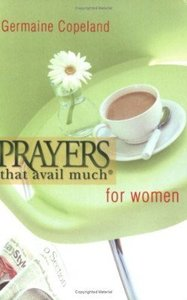 Prayers That Avail Much For Women (Prayers That Avail Much Series)