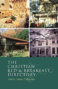 The Christian Bed & Breakfast Directory (2003 Ed)