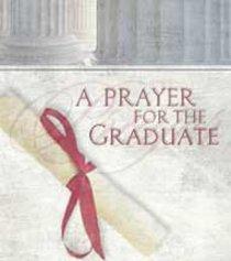 A Prayer For the Graduate