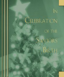 In Celebration of the Saviors Birth