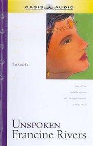 Unspoken (Abridged, 2 Cds) (Bathsheba) (#04 in Lineage Of Grace Series)
