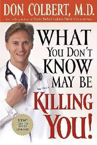 What You Dont Know May Be Killing You!